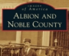 Images of America: Albion and Noble Coun
