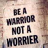 Warrior/Worrier