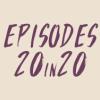 episodes20in20