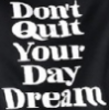 John M. Burt: Don't Quit Your Day Dream