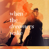 {when the dreamers wake}
