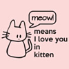 Jo Ann: Cats: Meow means I love you