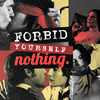 forbid yourself nothing
