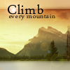 O Demanding One: Encourage: Climb Every Mountain