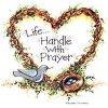 O Demanding One: Encourage: Life-Handle With Prayer