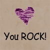 O Demanding One: Encourage: ♥ You Rock!