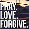 O Demanding One: Encourage: Pray. Love. Forgive.