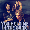 You Hold Me in the Dark