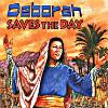 Deborah - Saves the Day