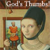 Gods thumbs