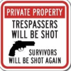 trespassers will be shot