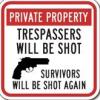 trespassers will be shot