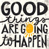 passing_through: good things are going to happen