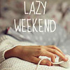 passing_through: lazy weekend