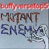 Top 5 Mutant Enemy