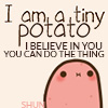 encouragement, tiny potato