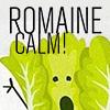 calm, romaine calm