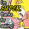 I'm super!  Thanks for asking!, Sonic's super!