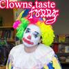 clowns taste funny