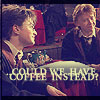 hp - harry and ron want coffee instead