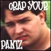 CRAP YOUR PANTZ