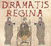 dramatis regina
