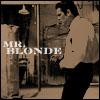 Mr. Blonde (faded)