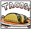 Taco, TACOS!
