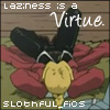 [ed] laziness is a virtue