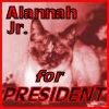 AlannahJr. for Pres