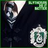 Slytherins Do It Better