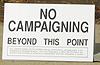 No Campaigning ...