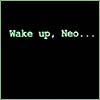 wake up neo by