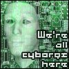 digital dream, we're all cyborgs here