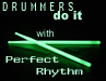 Drummers do it with Perfect Rhythm