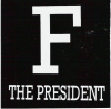 F the President