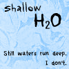 shallowh2o userpic