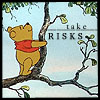 take risks ~avadaxkedavra~