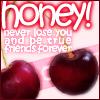 Honey!!!