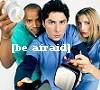 asoneill - Scrubs/Be Afraid