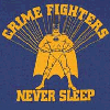 crime fighters never sleep