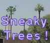 sneaky trees
