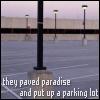 Davey: Paved paradise [enriana]