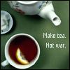 make tea. not war. 2 (green)