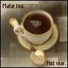 make tea. not war. 3
