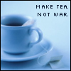 make tea. not war. 4 (blue)