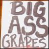 Big Ass Grapes