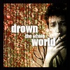 drown the whole world
