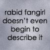 Rabid Fangirl
