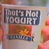 not yogurt